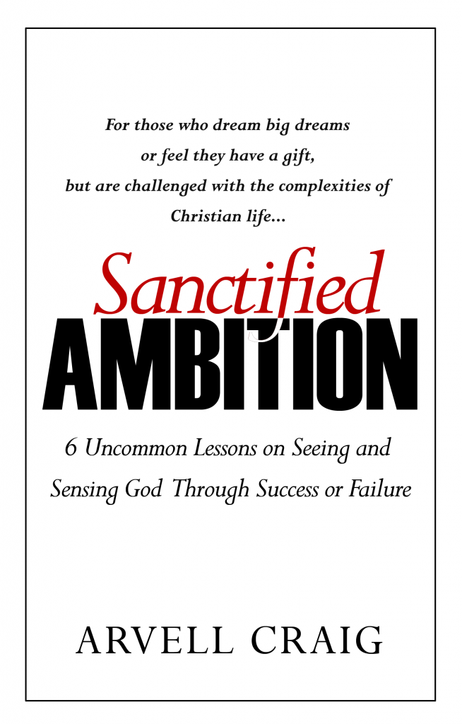 Sanctified Ambition Book by Arvell Craig